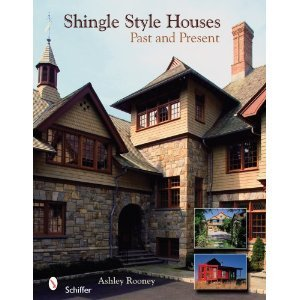 Shingle Style Houses: Past and Present by E. Ashley Rooney
