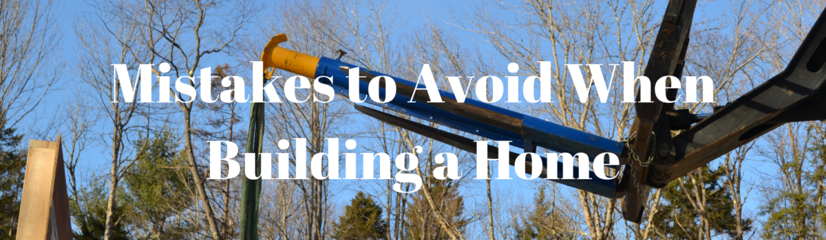 Mistakes To Avoid When Building A Home